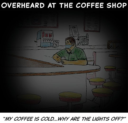 overheard in the coffee shop - April 13 2020.jpg