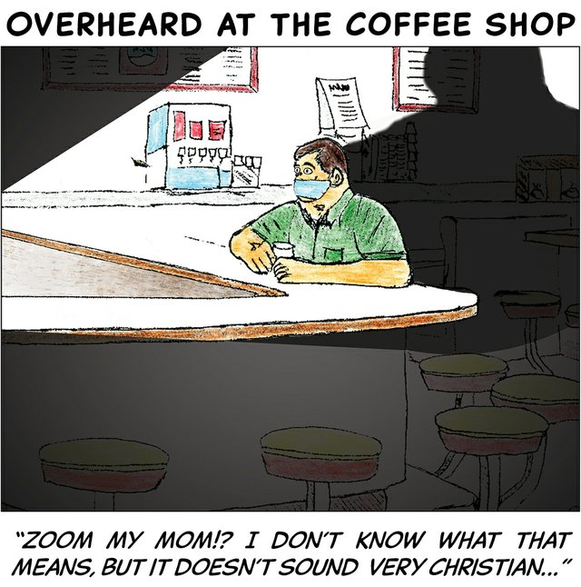 Overheard in the coffee shop - may 11 2020.jpg