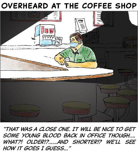 Overheard in the coffee shop - Nov 9 2020