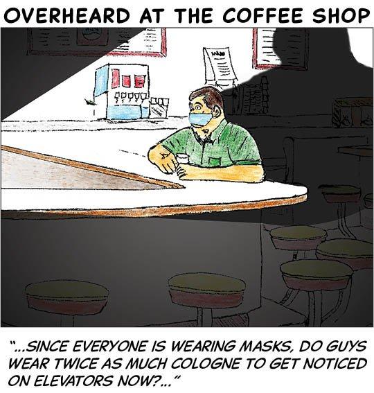 Overheard in the coffee shop - Dec 21 2020.jpg