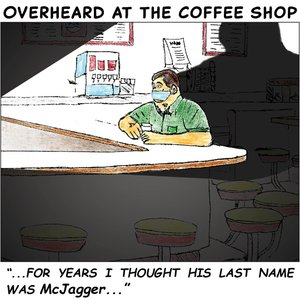 Overheard in the Coffee shop - Jan 18 2021