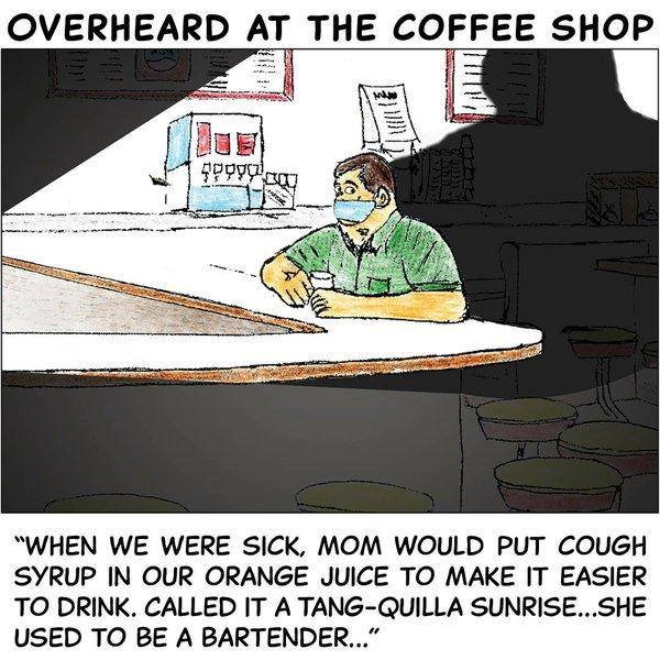 Overheard in the coffee shop - Feb 15 2021.jpg