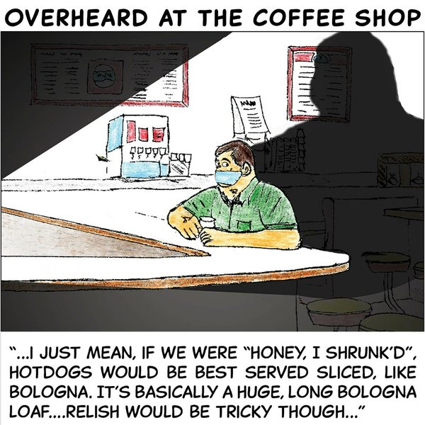 Overheard in the coffee shop - May 3 2021.jpg
